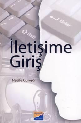 """Prof. Dr. Nazife Güngör'ün """"İletişime Giriş"""" kitabı 3. baskısıyla raflarda"""