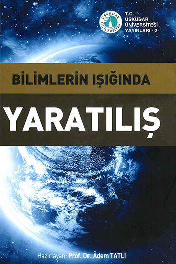 """Üsküdar Üniversitesi Yayınları'ndan ikinci kitap: """"Bilimlerin Işığında Yaratılış"""""""