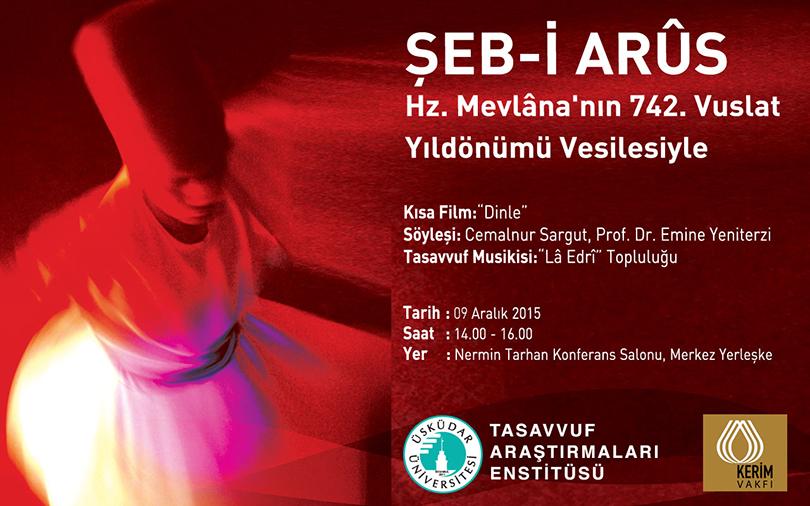 Hz. Mevlâna'nın 742. Vuslat Yıldönümünde Şeb-i Arûs programı