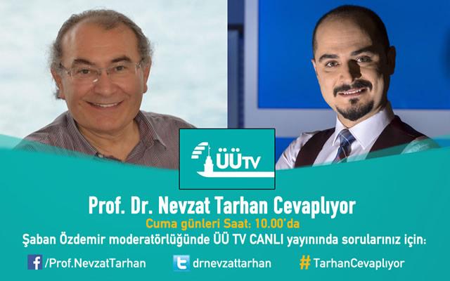 Prof. Dr. Nevzat Tarhan, ÜÜ TV'de sorularınızı cevaplıyor...
